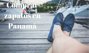 Comprar zapatos en Panamá