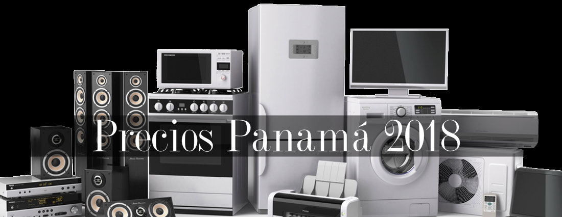 Precios electrodomésticos en Panamá